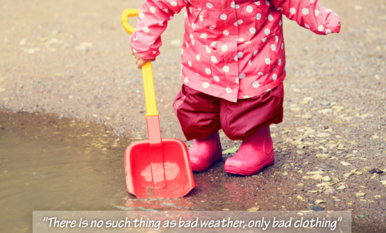 there-is-no-such-thing-as-bad-weather-only-bad-clothing-www-boorooandtiggertoo-com_-e1463043052106